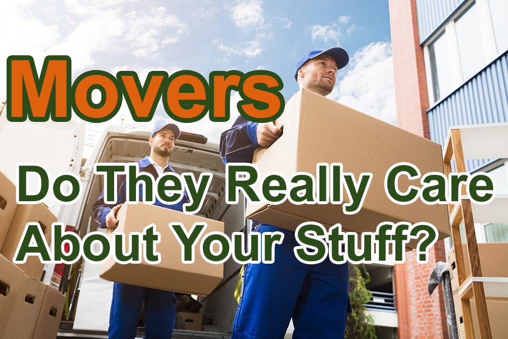 Movers: Do They Really Care About Your Stuff?